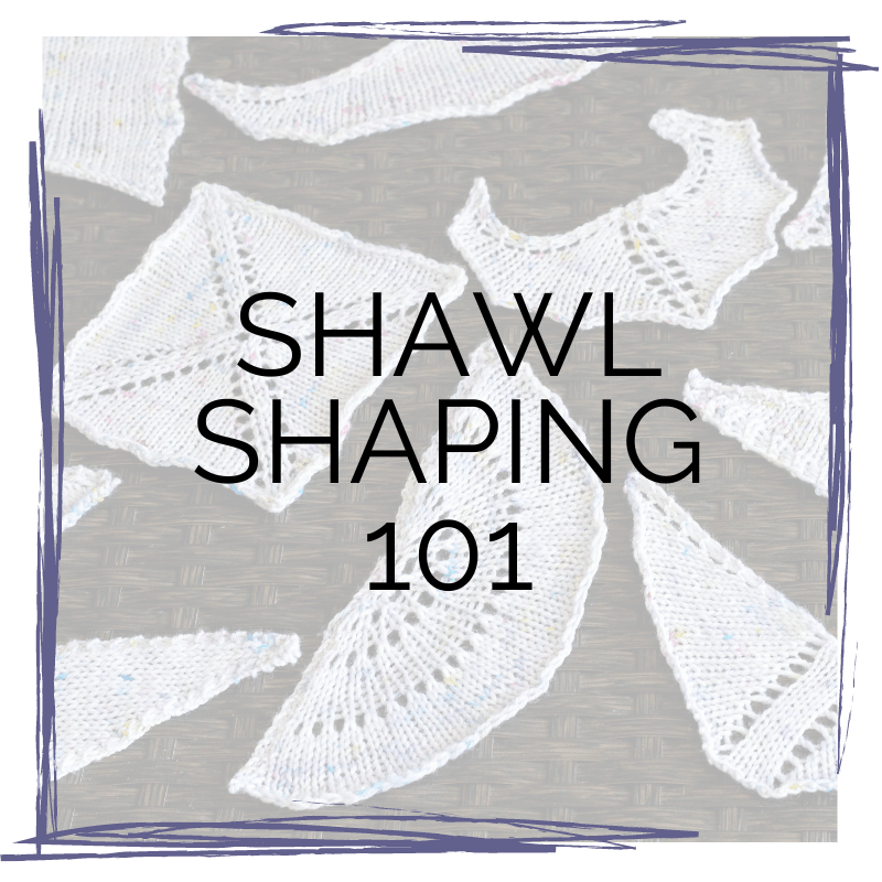 Shawl Shaping 101