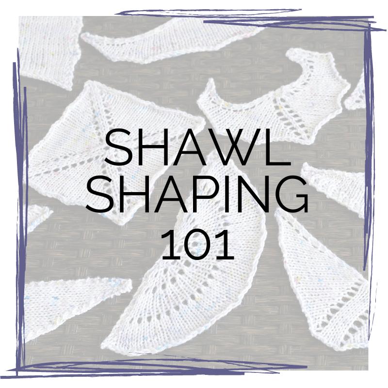 Shawl Shaping 101
