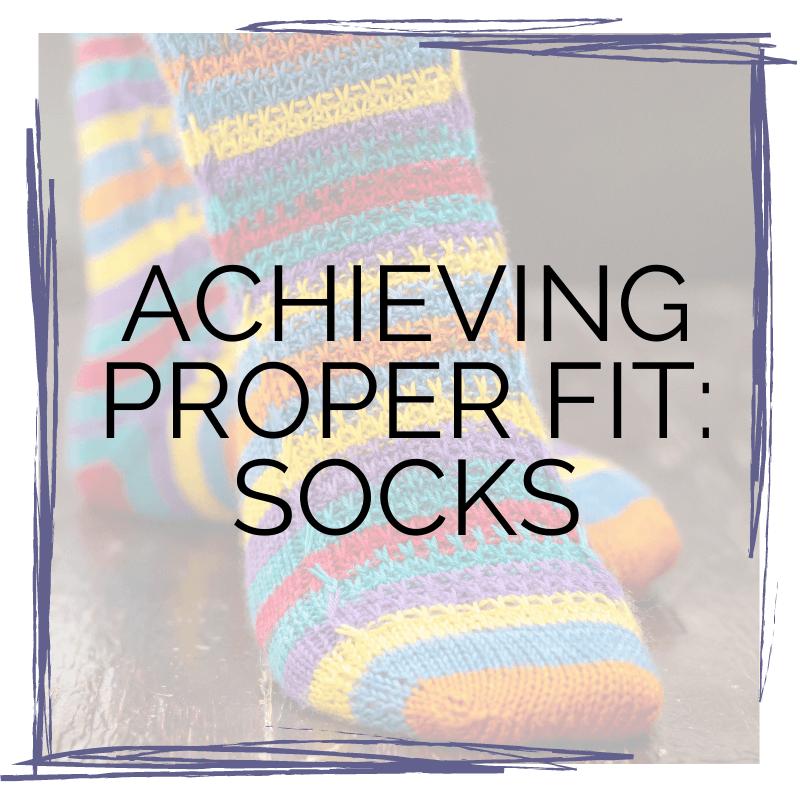 Achieving Proper Fit: Socks